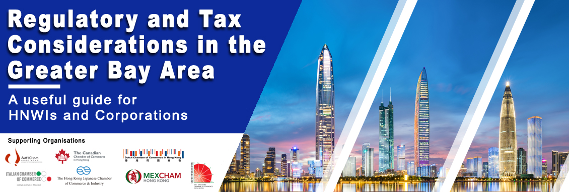Regulatory and Tax Considerations in the Greater Bay Area - A useful guide for HNWIs and Corporations [Webinar]